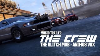 The Crew - Music Trailer | The Glitch Mob - Animus Vox
