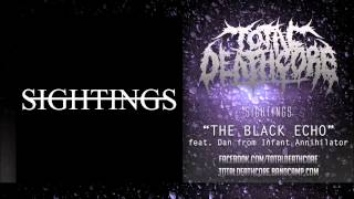 Sightings - The Black Echo (Feat. Dan from Infant Annihilator)