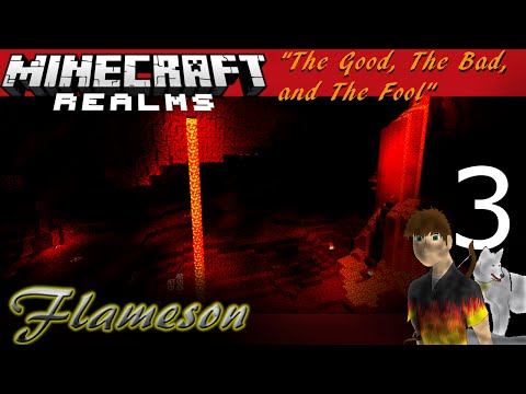 Flameson Fires-up :: Minecraft Realms: The Good, The Bad, and The Fool [E3]