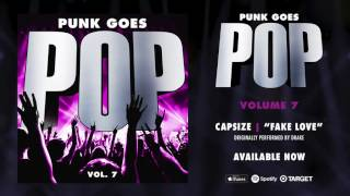 "Punk Goes Pop Vol. 7 - Capsize ""Fake Love"" (Originally performed by Drake)"
