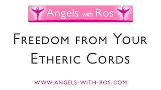 Freedom from Your Etheric Cords with Archangel Michael -  Guided Visualisation / Meditation