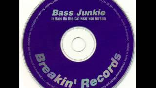 Bass Junkie - In Bass No One Can Hear You Scream