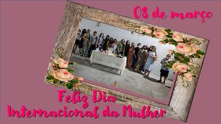 08 de março Dia Internacional da Mulher Teresina-Piauí