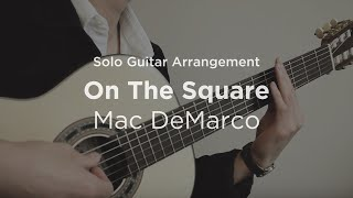 On The Square by Mac DeMarco Solo guitar arrangement cover with TAB
