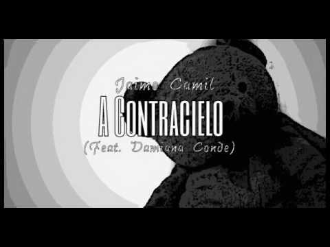 A Contracielo (Feat. Damiana Conde) - Jaime Camil (Letra)