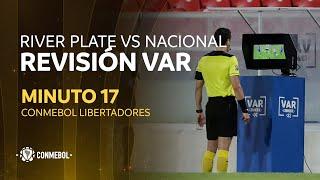 Libertadores | Revisión VAR | River Plate vs Nacional | Minuto 17