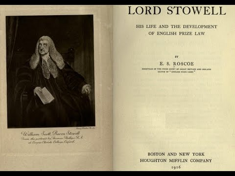 Lord Stowell : His Life and the Development of English Prize Law (1916) Roscoe chapter 4