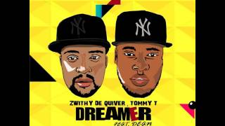 ZwithyDeQuiver , Tommy T (feat. Dean) - Dreamer