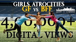 Girls Atrocities | Girl Friend vs Girl Bestie | WAC