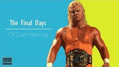 Behind The Titantron - The Final Days of Curt Hennig - Episode 47
