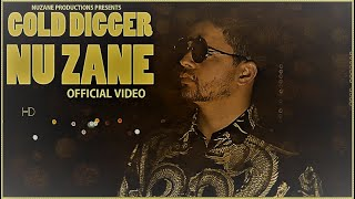 Nu Zane - Gold Digger  (Official Music Video)