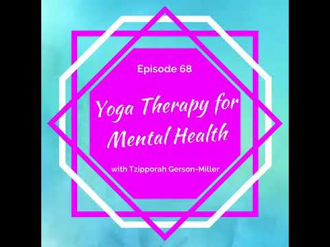 Yoga Therapy for Mental Health with Tzipporah Gerson-Miller