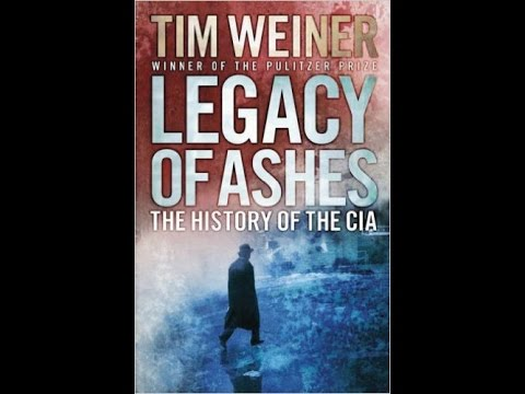 """""""Legacy of Ashes: The History of the C.I.A."""" by Tim Weiner"""