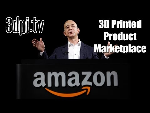 Amazon Opens 3D Printed Product Marketplace