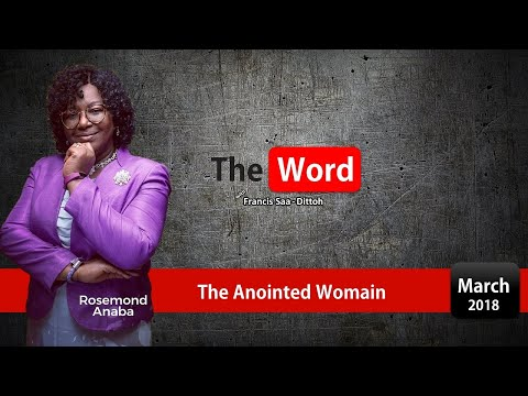 The Anointed Woman - Rev. Mrs. Rosemond Anaba