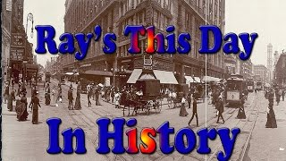 Ray's Today in History – August 2