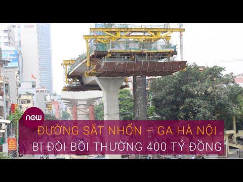 Đường sắt Nhổn – ga Hà Nội bị đòi bồi thường 400 tỷ đồng | VTC Now