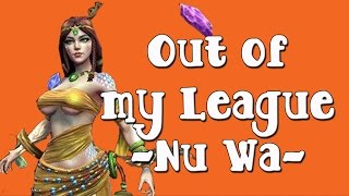 """Smite: Out of My League Ep. 24: Nu Wa Solo Lane """"Global Ult Squad...."""""""