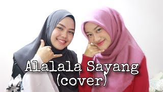 Download lagu Alalala Sayang - Azarra Band (cover by Sheryl Shazwanie & Dalia Farhana)