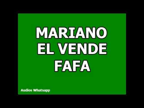 Audios Whatsapp: Mariano, El Vende FAFA
