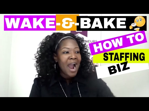 Morning Wake & Bake - Starting Your Own Niche' Employment Agency