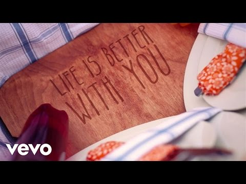 Life Is Better With You (Lyric Video)