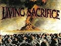 watch he video of Living Sacrifice - Living Sacrifice [Full Album]