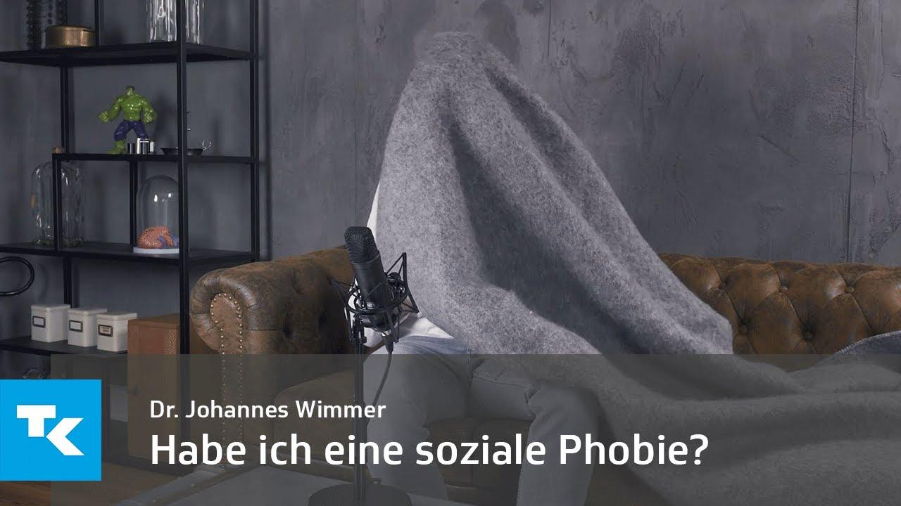 Habe ich eine soziale Phobie? I Dr. Johannes Wimmer