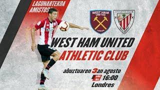 🔴 LIVE - West Ham 2-2 Athletic Club ⚽️ Lagunartekoa I Amistoso