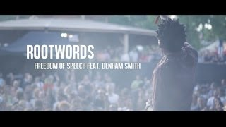 Rootwords - Freedom of Speech feat. Denham Smith (Official Music Video)
