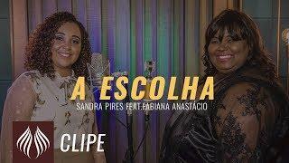 Sandra Pires   A Escolha feat. Fabiana Anastácio Clipe Oficial