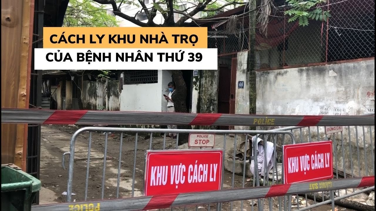 Cách ly khu nhà trọ của bệnh nhân thứ 39 nhiễm Covid-19 ở Hà Nội