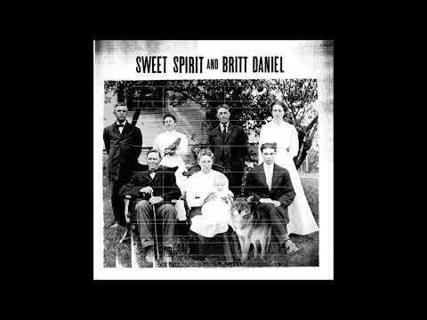 Sweet Spirit and Britt Daniel - Have Mercy