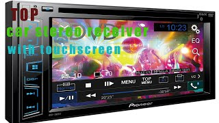 ★♡♡★The Ten Best Car Stereo Receiver with touch screen