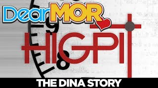 "Dear MOR: ""Higpit"" The Dina Story 02-27-18"