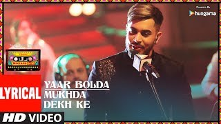 YAAR BOLDA/MUKHDA DEKH KE (Lyrical Video) | T-Series Mixtape Punjabi |  Surjit & Gitaz Bindrakhia