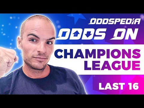 FREE BETTING TIPS | Odds On: Champions League | Last-16 | Football Tips, Bets, Picks \u0026 Predictions
