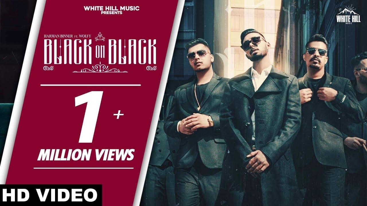 Black on Black (Full Song) | Harman Binner Ft. Wolfy | Gur Sidhu | New Punjabi Song 2020