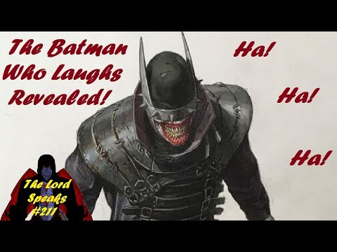 The Lord Speaks #211: The Batman Who Laughs Revealed