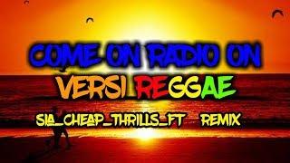 Download Mp3 Come On Come On Radio On _-_ Versi Reggae #musicslow