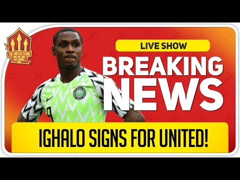 IGHALO Signs for Manchester United! Man Utd Transfer News