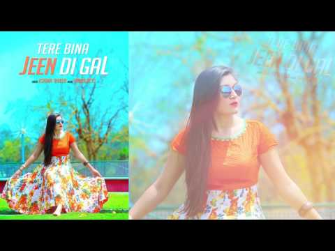 Jeen Di Gal | Prabh Gill | Ashima Thakur | Latest Punjabi Songs 2016 Full HD