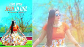 Jeen Di Gal | Prabh Gill | Ashima Thakur | Latest Punjabi Songs 2016 Full HD