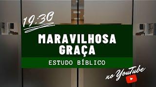Estudo Bíblico | Maravilhosa Graça - Rev Naity Gripp