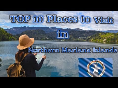 TOP 10 Places to Visit in Northern Mariana Islands