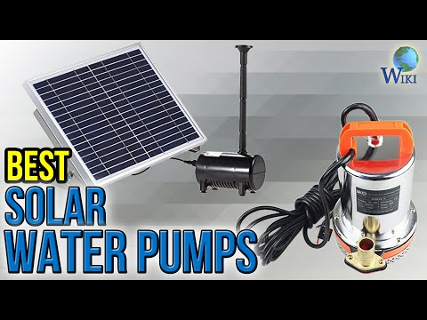 8 Best Solar Water Pumps 2017