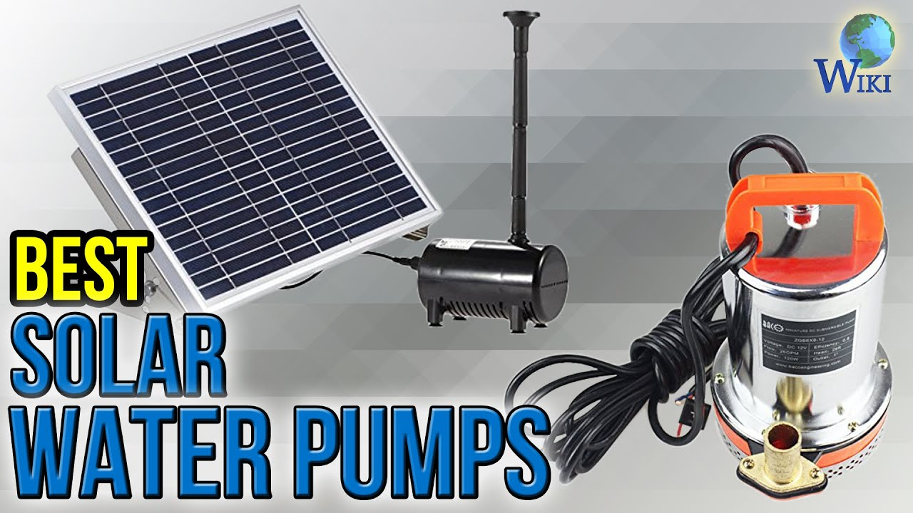 8 Best Solar Water Pumps 2017 Youtube