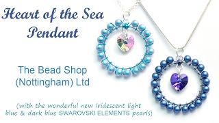 DIY : Heart of the Sea Swarovski Pendant with Iridescent Blue Pearls