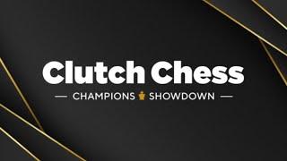 2020 Clutch Chess | Champions Showdown: Day 3