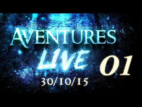 Aventures part en LIVE ! - (30/10/2015) - Partie 01